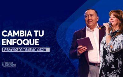 Cambia tu enfoque – Pastor Jorge Ledesma