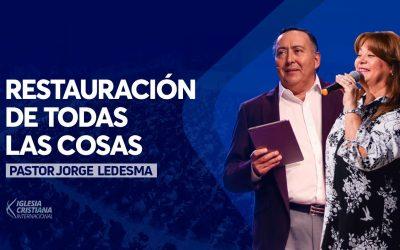 Pastor Jorge Ledesma – Restauración de todas las cosas