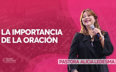Pastora Alicia Ledesma – La importancia de la oración