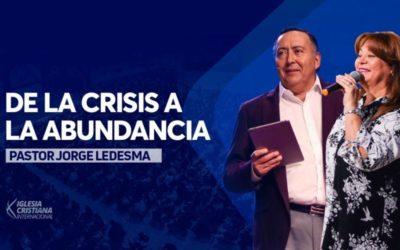 Pastor Jorge Ledesma – De la crisis a la abundancia
