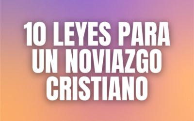 10 Leyes para los novios Cristianos
