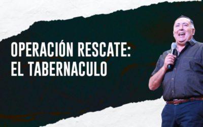 Operación rescate: El tabernáculo
