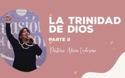 Pastora Alicia Ledesma – La Trinidad de Dios | Parte II